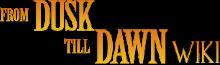 From Dusk Till Dawn Wiki