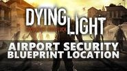 Dying Light Airport Security Blueprint Location