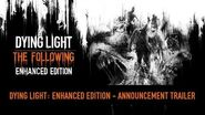 Dying Light The Following Enhanced Edition - Reveal Trailer