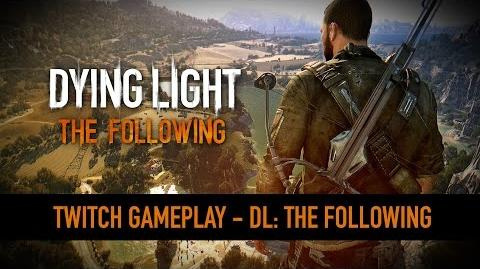 Dying Light The Following – 15 Minutes of Gameplay