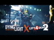 Dying Light x Left 4 Dead 2 Crossover Event Trailer