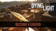 Dying Light Enhancements Highlight 1 - Become A Legend