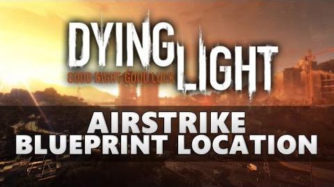 Dying Light Airstrike Blueprint Location