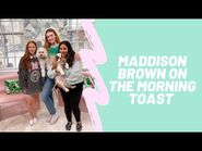Maddison Brown on The Morning Toast- Wednesday, May 5, 2021