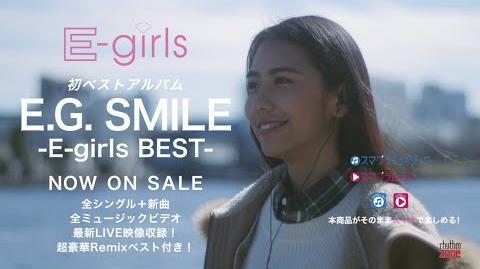 E-girls - E.G. SMILE -E-girls BEST- CM ~Anata no Egao ga, Watashi wo Egao ni Suru