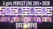 E-girls_PERFECT_LIVE_2011▶2020_(First_Concert_DIGEST_MOVIE)