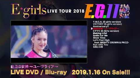 E-girls_-_LIVE_TOUR_2018_~E.G._11~_(Digest_Video)