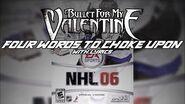 Bullet For My Valentine - 4 Words (To Choke Upon) (+ Lyrics) - NHL 06 Soundtrack