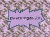 Bow Wow Wedding Vows