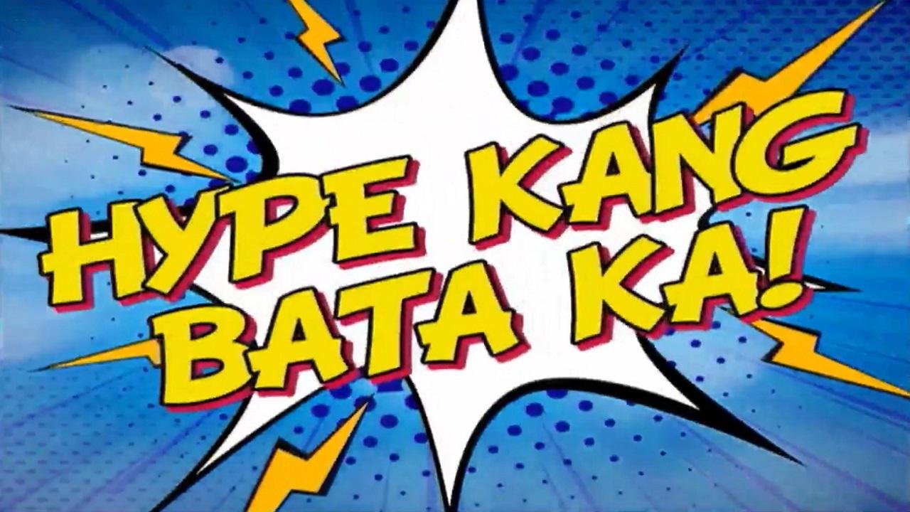 Hype Kang Bata Ka! 2018