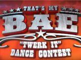 "That's My Bae: ""Twerk It"" Dance Contest"