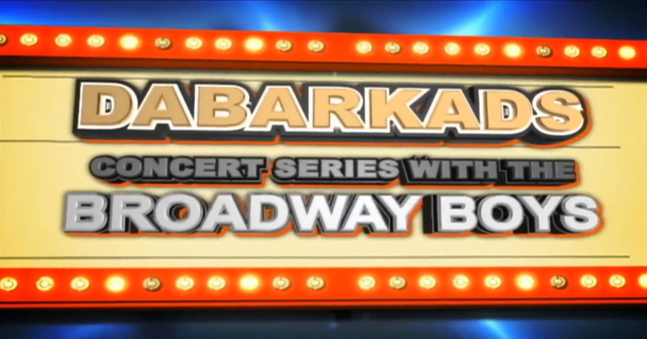 Dabarkads Concert Series with The Broadway Boys