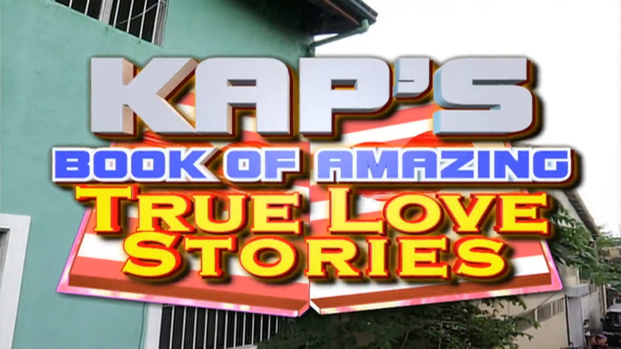 Kap's Book of Amazing True Love Stories