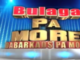 Bulaga Pa More!: Dabarkads Pa More!