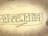 Saloonatics