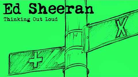 Ed Sheeran - Thinking Out Loud Official Audio
