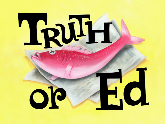 Truth or Ed