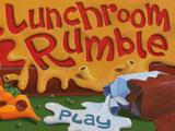 Lunchroom Rumble