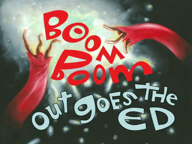 Boom Boom Out Goes the Ed
