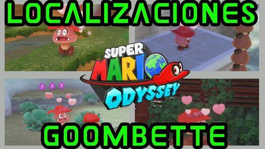 LOCALIZACIONES Goombette - Super Mario Odyssey (resubido y completo)