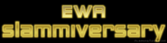 EWA Slammiversary