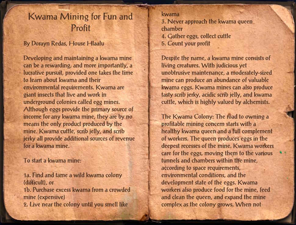Kwama Mining for Fun and Profit