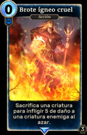 Brote ígneo cruel (Legends)