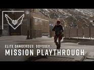 Elite Dangerous- Odyssey - The Road to Odyssey - PRE ALPHA- Mission Playthrough