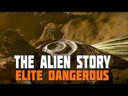 Elite Dangerous - The Alien Story So Far - Part 2