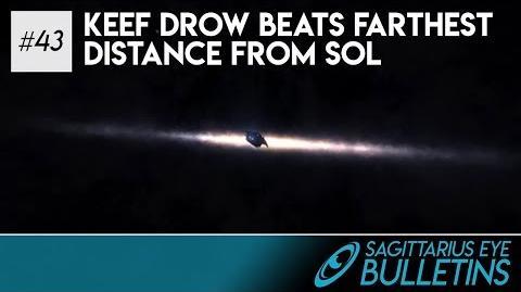 Sagittarius Eye Bulletin - Keef Drow beats Farthest Distance from SOL