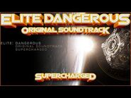 🎼ELITE- DANGEROUS OST SUPERCHARGED! With Onscreen Track details, Timestamps, Artwork & 5