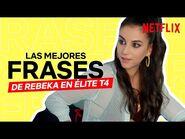 Las mejores frases de LA REBE en ÉLITE 4 - Netflix España