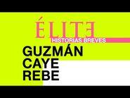 Élite - Historias Breves - Guzmán Caye Rebe