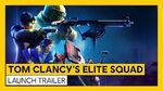 TOM CLANCY'S ELITE SQUAD - OFFICIAL LAUNCH TRAILER