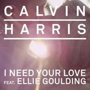 Calvin Harris - I Need Your Love ft Ellie Goulding