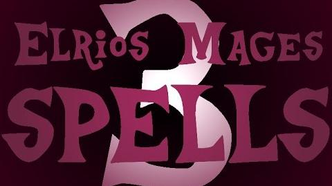 Elrios Mages ALL SPELLS ( 3)