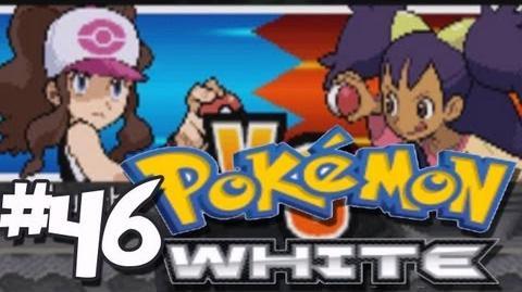 Let's Play Pokemon White -Part 46- CHUGGAFLAMENHARGENNIGGANZ!