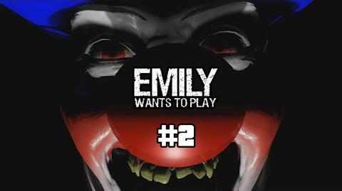 EMILY WANTS TO PLAY - PART 2 - CLOWN VIOLATION!!!