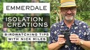 Beginner Birdwatching Tips - Emmerdale's Nick Miles - Isolation Creations