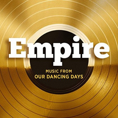 Empire: Music From Our Dancing Days