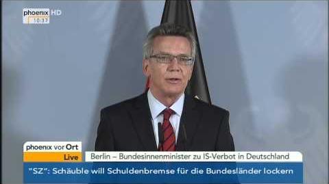 IS-Terror Thomas De Maizière zum Verbot der IS-Miliz in Deutschland am 12.09
