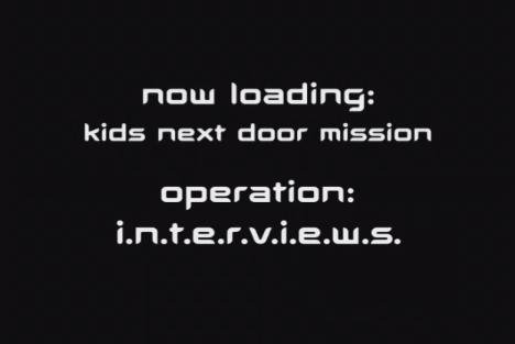 Codename: Kids Next Door: Operation: I.N.T.E.R.V.I.E.W.S. (2008)