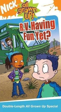 All Grown Up! R.V. Having Fun Yet? (2005)