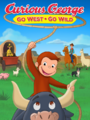 Curious George Go West Go Wild 2020 Poster
