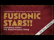 あんさんぶるスターズ!!6周年記念楽曲「FUSIONIC STARS!!」- SPECIAL MV -