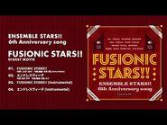 あんさんぶるスターズ!! 6周年記念楽曲「FUSIONIC STARS!!」 ダイジェスト動画
