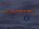 An enchanted vapor