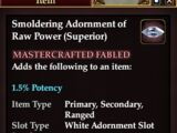 Smoldering Adornment of Raw Power (Superior)