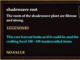Shadeweave root