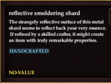 Reflective smoldering shard